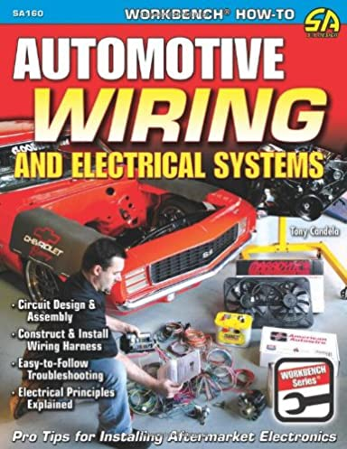 automotive wiring and electrical systems workbench series tony rh amazon com Automotive Wiring Harness Manufacturers Automotive Wire Harness Kits