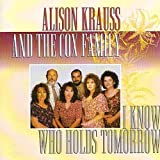 : I Know Who Holds Tomorrow (w/Cox Family)