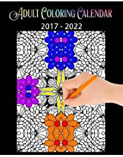 Adult Coloring Calendar: ( A 5 Year Calendar 2017-2022)