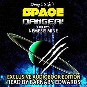 Space Danger! Part Two: Nemesis Mine Audiobook