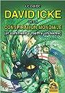 Le guide David Icke de la conspiration mondiale (et comment y mettre un terme) par Icke