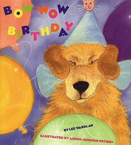 Bow Wow Birthday - Bow-Wow Birthday by Lee Wardlaw (1998-03-06)