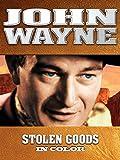John Wayne: Stolen Goods (In Color)