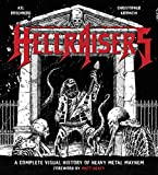 Hellraisers: A Complete Visual History o...
