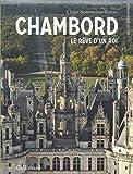 Chambord: Le rêve d'un roi