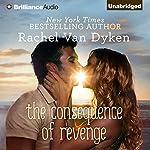 The Consequence of Revenge   Rachel Van Dyken