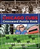 Chicago Cubs Crossword Puzzle Book, Brendan E. Quigley, 1604330341