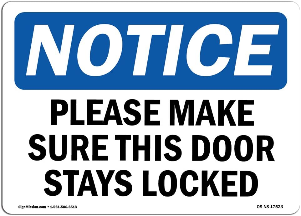 Warehouse /& Shop Area OSHA Notice Sign Work Site Protect Your Business Choose from: Aluminum Please Make Sure This Door Stays Locked Rigid Plastic or Vinyl Label Decal /Made in The USA