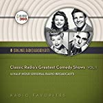 Classic Radio's Greatest Comedy Shows, Vol. 1: 12 Half-Hour Original Radio Broadcasts  | Hollywood 360