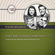 Classic Radio's Greatest Comedy Shows, Vol. 1: 12 Half-Hour Original Radio Broadcasts Radio/TV Program by  Hollywood 360 Narrated by  various performers