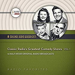 Classic Radio's Greatest Comedy Shows, Vol. 1