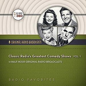 Classic Radio's Greatest Comedy Shows, Vol. 1 Radio/TV Program