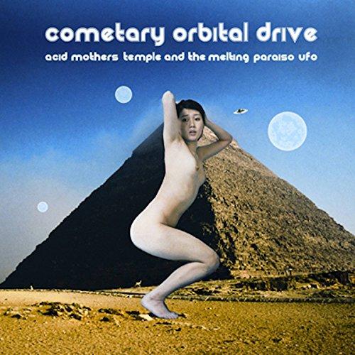 ACID MOTHERS TEMPLE & THE MELTING PARAISO U.F.O. - Cometary Orbital Drive