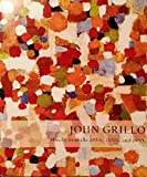 img - for John Grillo: Works From the 1940s, 1950s, and 1960s book / textbook / text book
