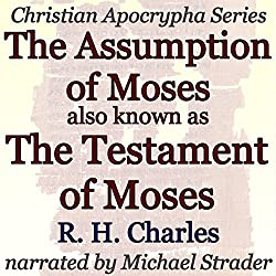 The Assumption of Moses, also known as The Testament of Moses
