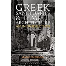 Greek Sanctuaries and Temple Architecture: An Introduction