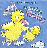 Marvelous Moms, Joan Holub, 1416906223