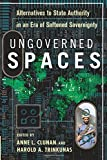 Ungoverned Spaces: Alternatives to State Authority in an Era of Softened Sovereignty