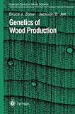 Genetics of Wood Production, Zobel, Bruce J. and Jett, Jackson B., 3642795161