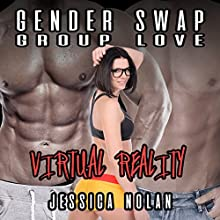 Gender Swap Group Love: Virtual Reality Audiobook by Jessica Nolan Narrated by Jackson Woolf