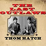 The Last Outlaws: The Lives and Legends of Butch Cassidy and the Sundance Kid by