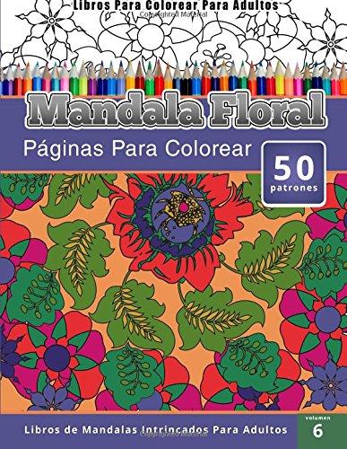 Libro : Libros Para Colorear Para Adultos: Mandala Floral...