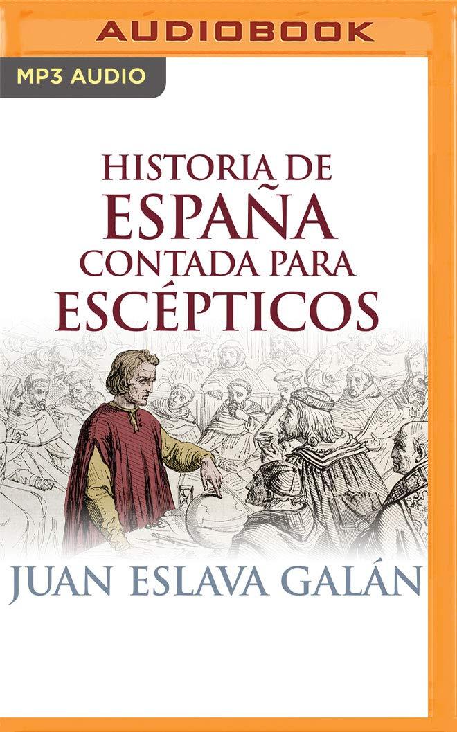 Historia de España Contada Para Escépticos: Amazon.es: Galan, Juan Eslava, Wasveiler, Eduardo: Libros