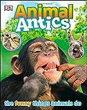 Animal Antics, Dorling Kindersley Publishing Staff, 1465424474