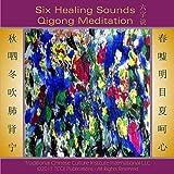 Six Healing Sounds Qigong Meditation