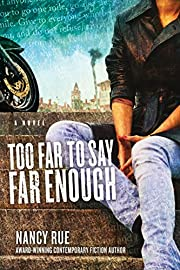 Too Far to Say Far Enough: A Novel (The Reluctant Prophet Series Book 3)