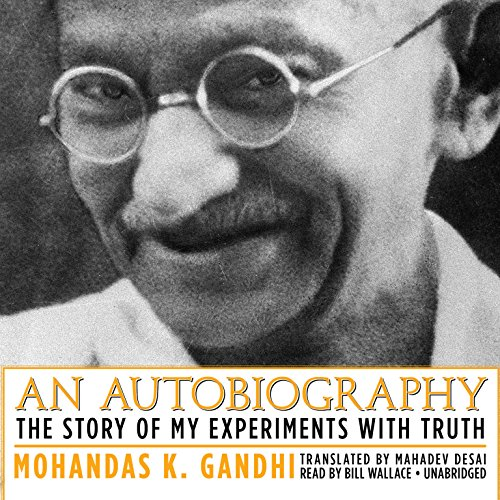 An Autobiography: The Story of My Experiments with Truth by Blackstone Audio