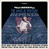 12 Mile High Remixed by THUNDERBALL (2011-07-12?
