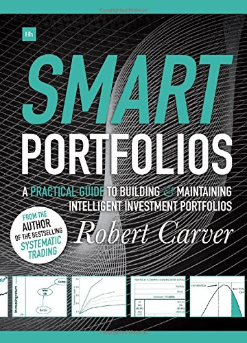 Smart Portfolios: A practical guide to building and maintaining intelligent investment portfolios by Harriman House