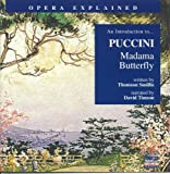 Opera Explained: Puccini - Madama Butterfly (Smillie)
