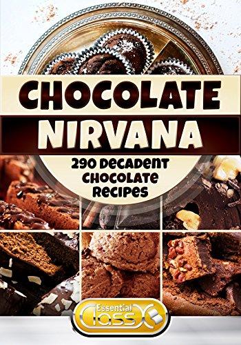 Chocolate Nirvana: 290 Decadent Chocolate Recipes by ClassX
