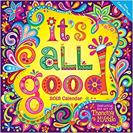 It's All Good 2018 Wall Calendar