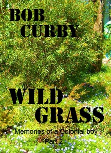 Wild Grass Memories Of A Colonial Boy Book 2 Bob Curby Amazon