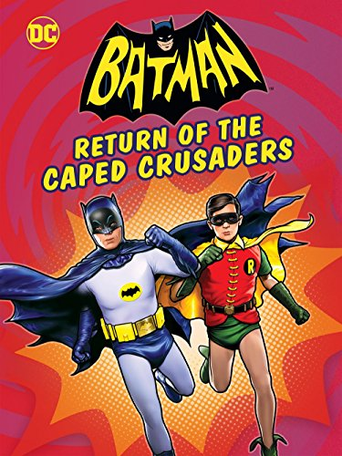 (Batman: Return of the Caped Crusaders)