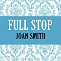 Full Stop Audiobook by Joan Smith Narrated by Pearl Hewitt