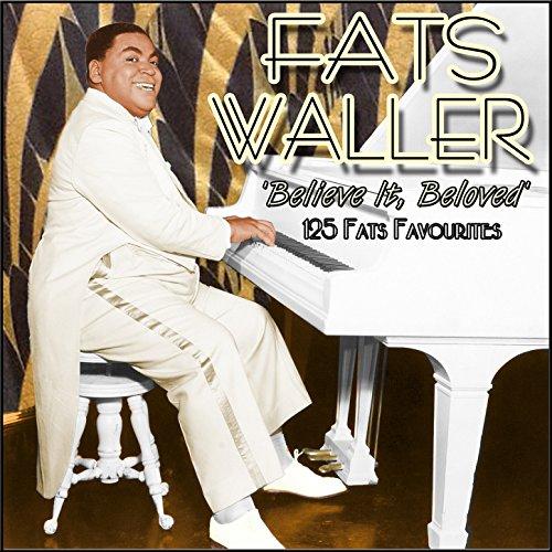 Believe It, Beloved - 125 Fats...
