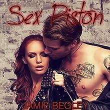 Sex Piston: Biker Bitches, Book 1 Audiobook by Jamie Begley Narrated by Joe Hempel, Melissa Moran