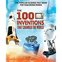 The 100 Inventions That Changed the World (Popular Science Fact Book for Inquiring Minds)