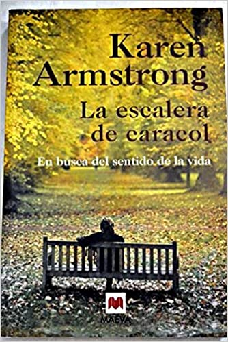 La Escalera De Caracol/ the Spiral Staircase: My Climb Out of Darkness Vivencias Y Personajes: Amazon.es: Armstrong, Karen: Libros