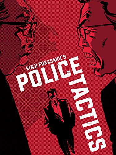 (Battles Without Honor and Humanity: Police Tactics)