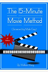 The 15-Minute Movie Method (Screenwriting Made Easy) Kindle Edition