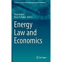 Energy Law and Economics (Economic Analysis of Law in European Legal Scholarship)