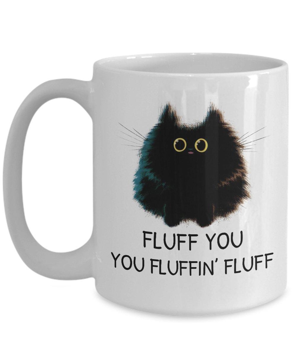 mori-tm、コーヒーマグ – Fluff You You Fluffin Fluff -11oz and 15ozホワイトブラックセラミックカップ – Best面白い猫のギフトメンズレディースDad Mom Boy Girl 15oz GB-1476782-43-White B07575ZXWS  ホワイト 15oz