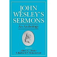 John Wesleys Sermons An Anthology