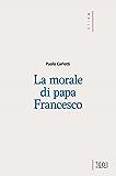 La Morale di papa Francesco