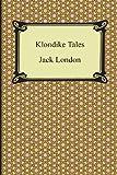 Klondike Tales, Jack London, 1420947052